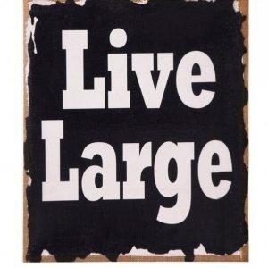 Live Large Taulu Ruskea