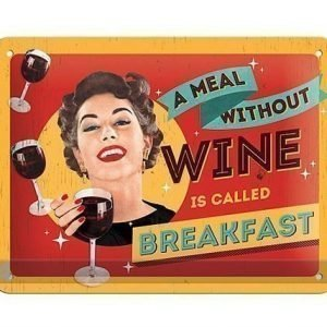 Nostalgic Art Retrotyylinen Metallijuliste A Meal Without Wine 15x20 Cm