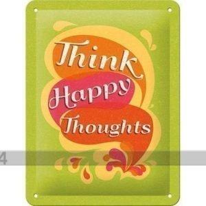 Nostalgic Art Retrotyylinen Metallijuliste Think Happy Thoughts 15x20 Cm